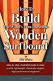How To Build The World's Most Incredible Wooden Surfboard