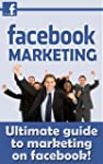 Facebook Marketing - The Ultimate Gui...