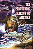 The Portuguese Making of America : Melungeons and Early Settlers of America