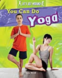 You Can Do Yoga (Let's Get Moving)