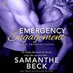 Emergency Engagement: Love Emergency, Book 1 | Samanthe Beck