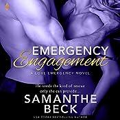 Emergency Engagement: Love Emergency, Book 1   Samanthe Beck