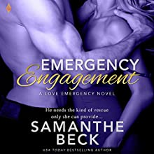 Emergency Engagement: Love Emergency, Book 1 Audiobook by Samanthe Beck Narrated by Kristin Watson Heintz
