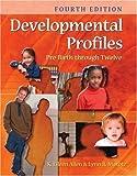 Developmental Profiles: Pre-birth through Twelve 4th edition