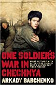 Amazon.com: One Soldiers War in Chechnya (9781846270406): Arkady Babchenko: Books