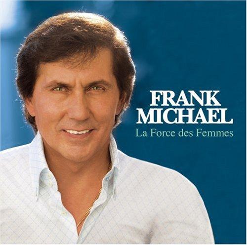 Frank Michael - La Force des Femmes - Zortam Music