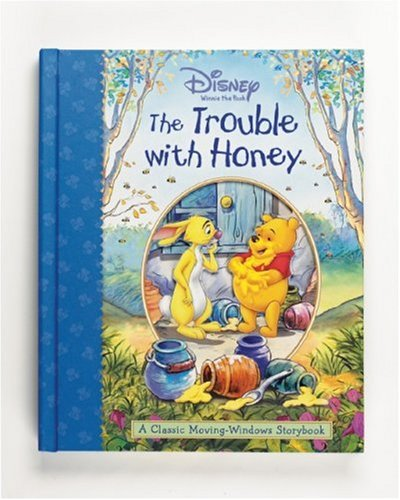 The Winnie the Pooh: Trouble with Honey (A Classic Moving Windows Storybook)