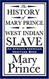 img - for The History of Mary Prince, a West Indian Slave (An African American Heritage Book) book / textbook / text book
