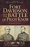 Fort Davidson and the Battle of Pilot Knob:: Missouri's Alamo (Civil War Sesquicentennial) (Civil War Series)