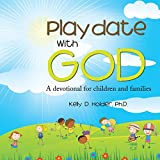 img - for Playdate With God: A devotional for children and families book / textbook / text book