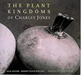 The Plant Kingdoms of Charles Jones (0500542228) by Sexton, Sean