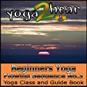 Beginners Yoga Flowing Sequence No.3.: Yoga Class and Guide Book.