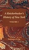 Knickerbocker's History of New York, A: Knickerbocker's History of New York (Volume I)
