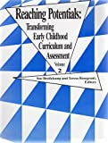 img - for REACHING POTENTIALS: TRANSFORMING EARLY CHILDHOOD CURRICULUM AND ASSESSMENT (VOLUME 2) book / textbook / text book