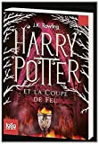 Harry Potter et la Coupe de Feu / Harry Potter and the Goblet of Fire (Harry Potter Series) (French Edition)