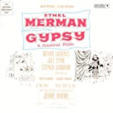 Ethel Merman : Gypsy - A Musical Fable [Soundtrack]by Julie Styne