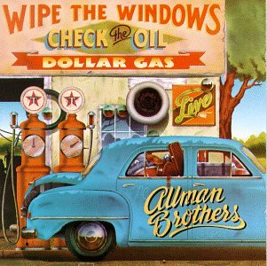 The Allman Brothers Band - Wipe the Windows Check the Oil - Zortam Music