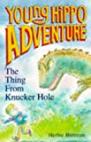 The Thing from Knucker Hole (Young Hippo Adventure) (0590139053) by Brennan, Herbie