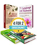 img - for The Language Of Flowers Box Set: 73 Tips How to Design a Successful Indoor Garden Plus Introduction to Flowers and Their Meaning (The Language Of Flowers ... for beginners, Grow fruit indoors) book / textbook / text book