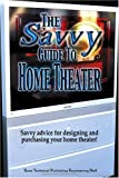 The Savvy Guide To Home Theater