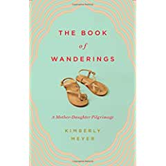 Buy The Book of Wanderings: A Mother-Daughter Pilgrimage