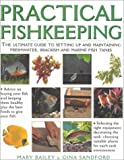 Practical Fishkeeping: The Ultimate Guide to Setting Up and Maintaining Freshwter, Brackfish and Marine Fish Tanks (1842150553) by Mary Bailey
