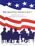 Recreating Democracy (0967229200) by Lloyd P. Wells
