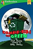 Zombie-Kids Go Green (KiteReaders Monster Series)