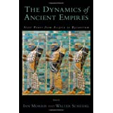 The Dynamics of Ancient Empires: State Power from Assyria to Byzantium (Oxford Studies in Early Empires) ~ Ian Morris