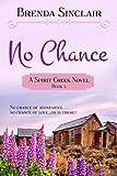 No Chance (Spirit Creek Series Book 3)