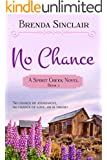 No Chance (Spirit Creek Series Book 3)