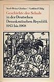 img - for Geschichte der Schule in der deutschen demokratischen Republik 1945 bis 1968 book / textbook / text book