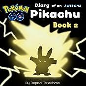 Pokemon Go: Diary of an Awesome Pikachu: Pokemon Go Series, Book 2 of 10 | Tagashi Takashima