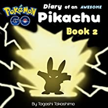 Pokemon Go: Diary of an Awesome Pikachu: Pokemon Go Series, Book 2 of 10 Audiobook by Tagashi Takashima Narrated by Tristan Wright
