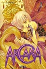Arcana, tome 1