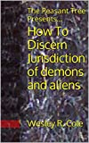 How To Discern Jurisdiction of demons and aliens: The Peasant Tree Presents...