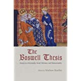 The Boswell Thesis: Essays on Christianity, Social Tolerance, and Homosexualitydi Mathew Kuefler