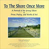 img - for To The Shore Once More: A Portrait Of The Jersey Shore; Prose, Poetry, and Works Of Art book / textbook / text book