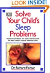 Solve Your Child's Sleep Problems: A...