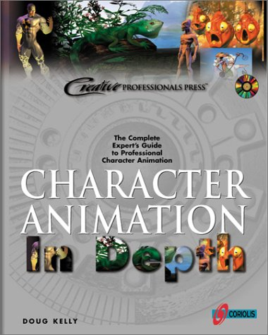 Character Animation in Depth, DOUG KELLY