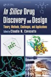 In Silico Drug Discovery and Design: Theory, Methods, Challenges, and Applications