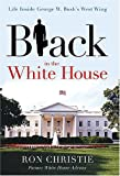 Black in the White House: Life Inside George W. Bush's West Wing