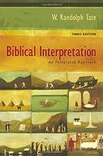 Biblical Interpretation An Integrated Approach by W. Randolph Tate