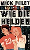 Wie die Helden (3036951253) by Mick Foley