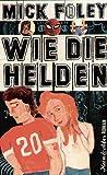 Wie die Helden (3036951253) by Mick Foley