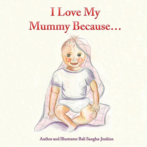 I Love My Mummy Because
