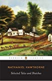 Selected Tales and Sketches (Penguin Classics) (014039057X) by Nathaniel Hawthorne