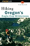 img - for Hiking Oregon's Eagle Cap Wilderness (Regional Hiking Series) book / textbook / text book