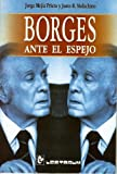 img - for Borges Ante El Espejo by Justo R. Molachino (2005-12-30) book / textbook / text book