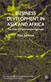 Business Development in Asia and Africa: The Role of Government Agencies (Role of Government in Adjusting Economies) (0333736214) by Jackson, Paul